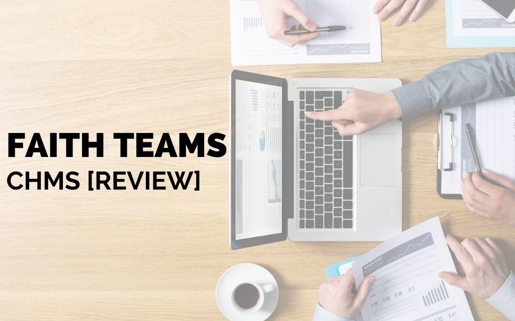 Faith Teams Church Management Software [Review]