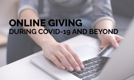 3 Ways to Encourage Online Giving During COVID-19 and Beyond