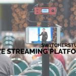 SwitcherStudio Multi-Camera Live Streaming Platform [Review]