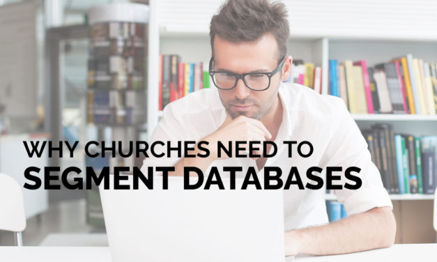 Why Churches Need to Segment Databases