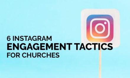 6 Instagram Engagement Tactics for Churches