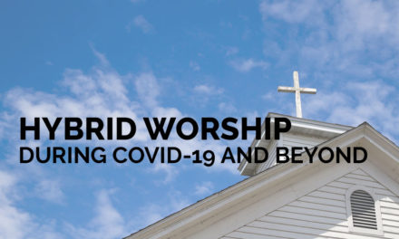 Hybrid Worship During Covid-19 and Beyond