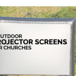 8 Outdoor Projector Screens for Churches