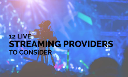 12 Live Streaming Providers to Consider