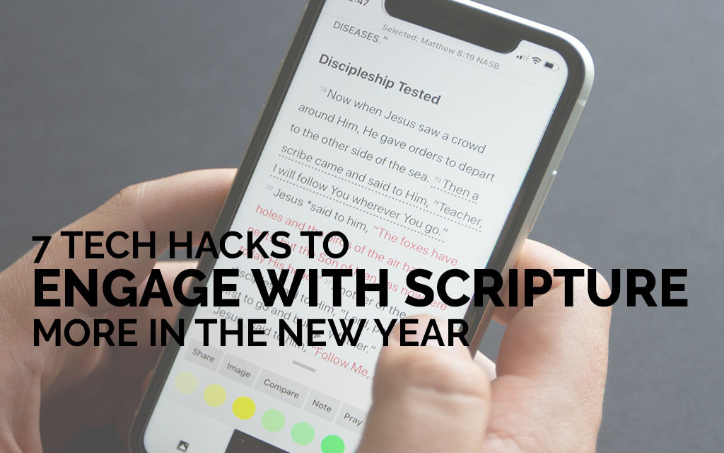 7 Tech Hacks to Engage With Scripture More in the New Year