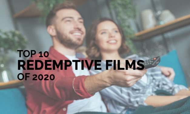 Top 10 Redemptive Films of 2020
