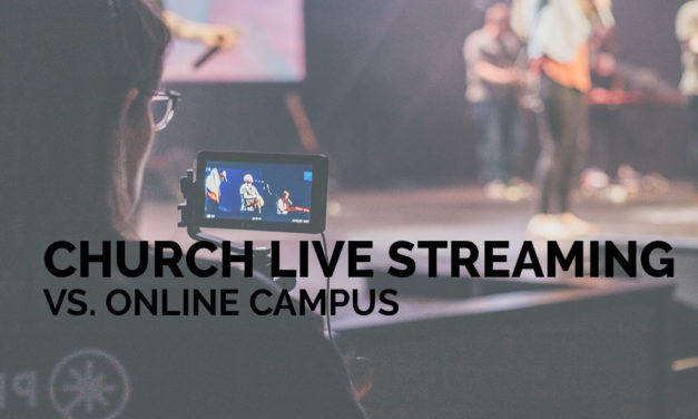 Church Live Streaming vs. Online Campus