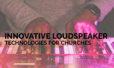 Innovative Loudspeaker Technologies for Churches