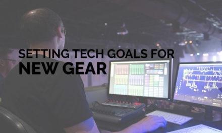 Setting Tech Goals for New Gear