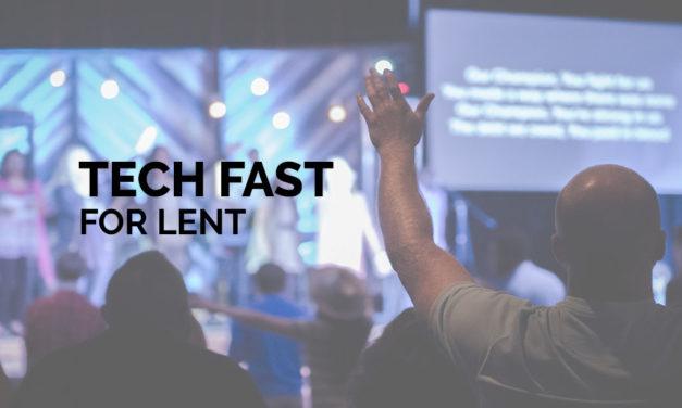 Tech Fast for Lent