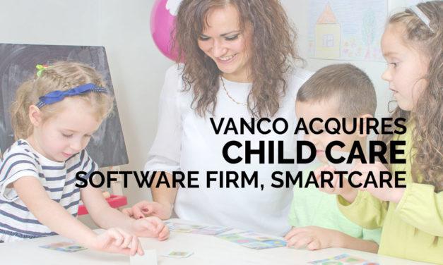 Vanco Acquires Child Care Software Firm Smartcare