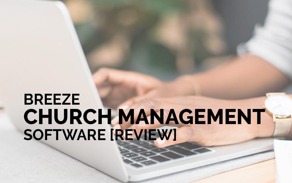 Breeze Church Management Software [Review]
