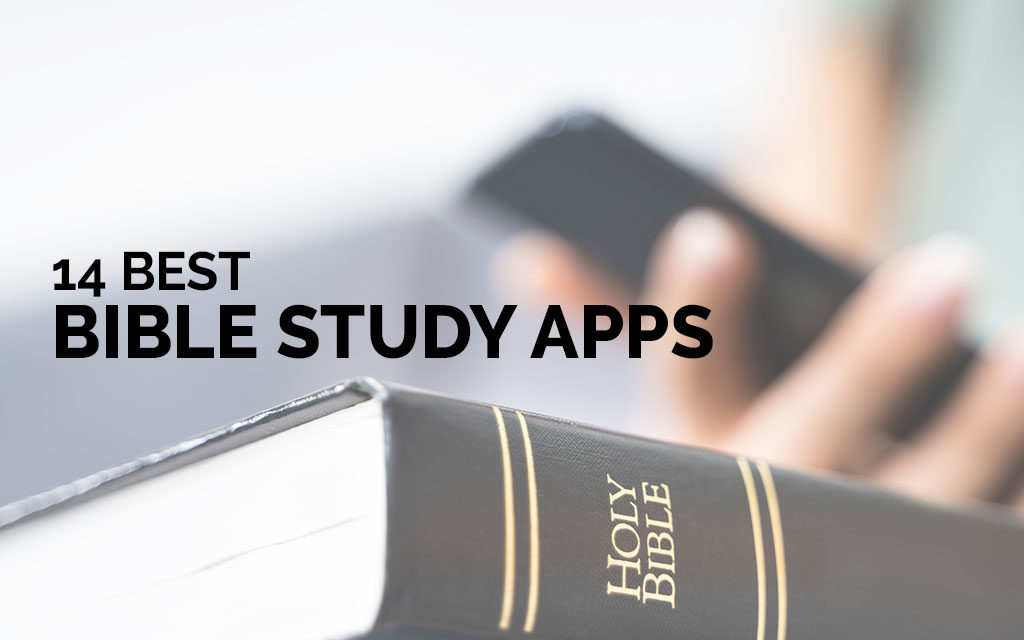 14 Best Bible Study Apps