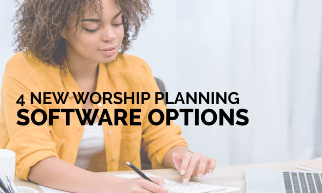 4 New Worship Planning Software Options