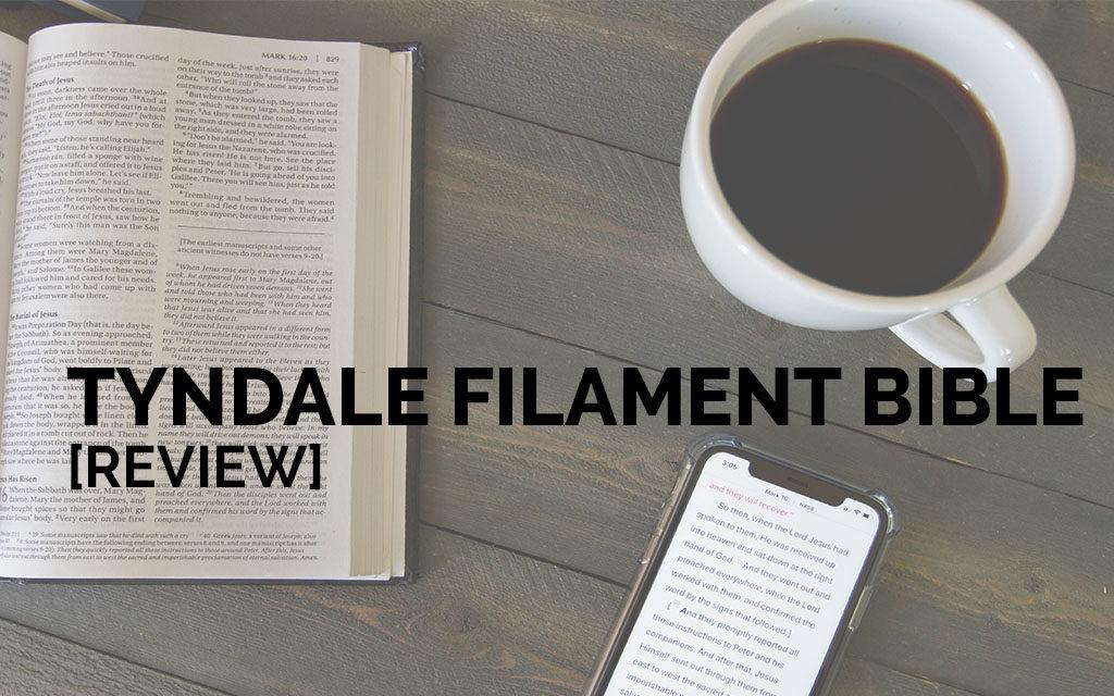 Tyndale Filament Bible [Review]