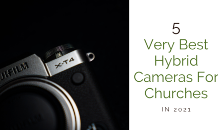 Top 5 Hybrid Cameras For Churches In 2021
