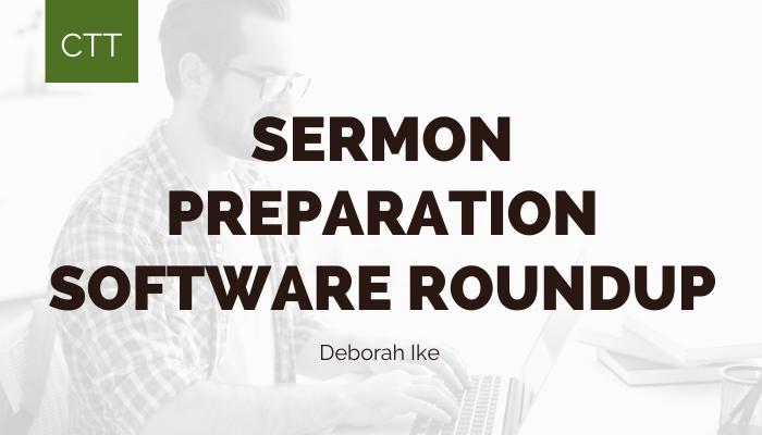 Sermon Preparation Software Roundup