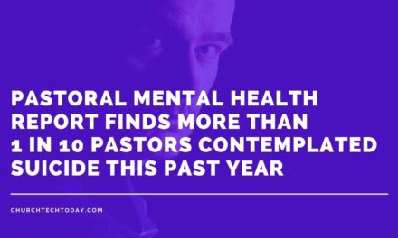 Pastoral Mental Health Report Finds More Than 1 in 10 Pastors Contemplated Suicide This Past Year