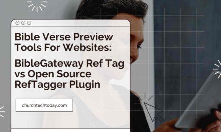 Bible Verse Website Preview Tools: BibleGateway Ref Tag vs Open Source RefTagger Plugin