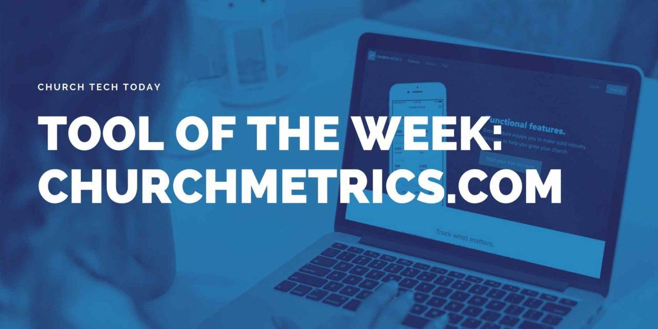 Tool of the Week: Church Metrics