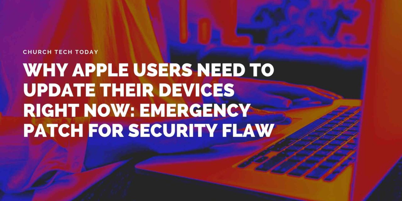 Why Apple Users Need To Update Their Devices Right Now: Emergency Patch For Security Flaw