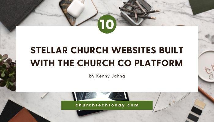 10 Stellar Church Websites Built With The Church Co Platform