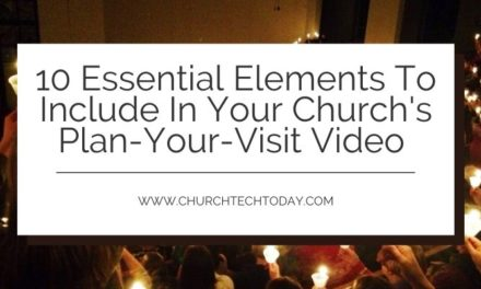 10 Essential Elements To Include In Your Church's Plan-Your-Visit Video
